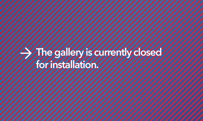The gallery is currently closed for installation.